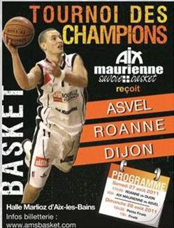 basket tournoi des champions 2011 avec aix maurienne basket asvel roanne et dijon aix les bains. Black Bedroom Furniture Sets. Home Design Ideas